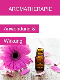 Aromatherapie - Ein breit gefächertes Wirkspektrum für viele Anwendungen